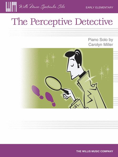 The Perceptive Detective