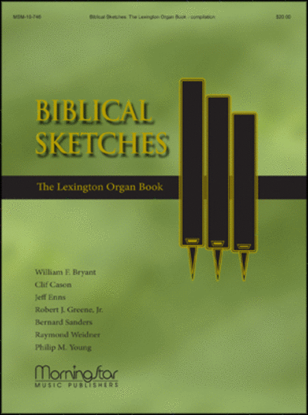 Biblical Sketches: The Lexington Organ Book