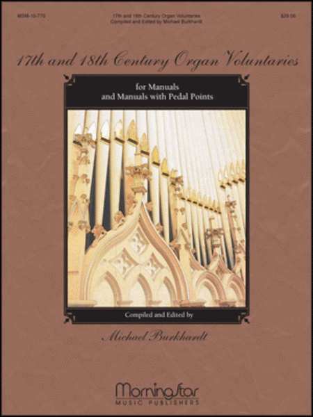 17th and 18th Century Organ Voluntaries for Manuals and Manuals with Pedal Points
