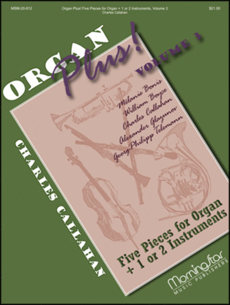 Organ Plus! Five Pieces for Organ + 1 or 2 Instruments, Volume 3