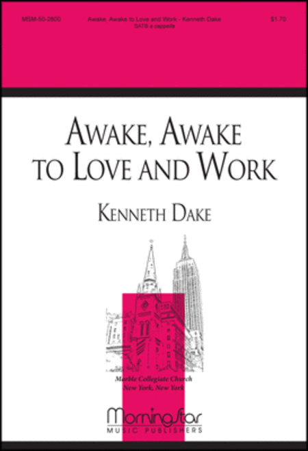 Awake, Awake, to Love and Work