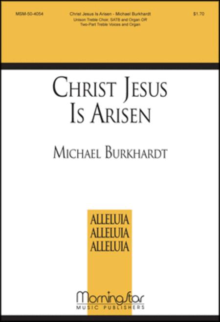 Christ Jesus Is Arisen