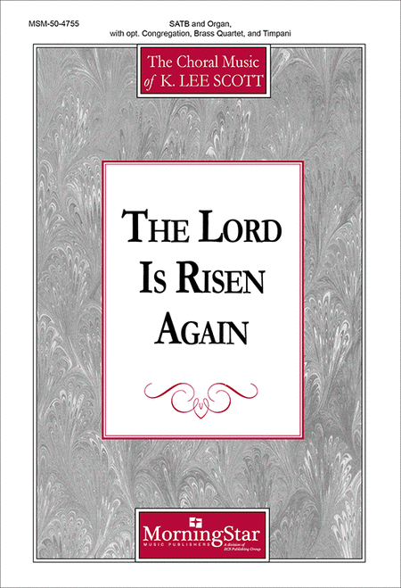 The Lord Is Risen Again (Choral Score)