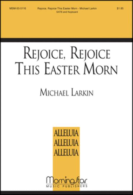 Rejoice, Rejoice This Easter Morn