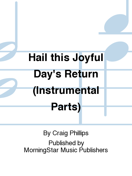 Hail this Joyful Day's Return (Instrumental Parts)