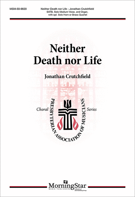 Neither Death nor Life (Choral Score)