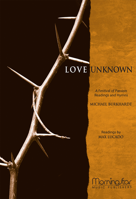 Love Unknown: A Festival of Passion Readings and Hymns (Choral Score)