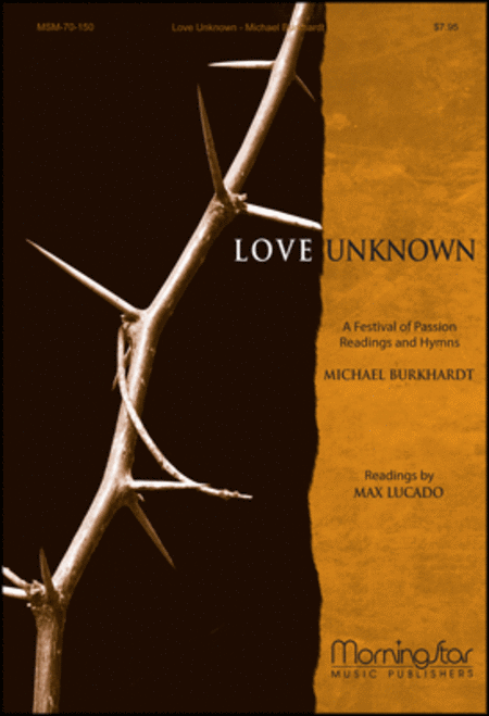 Love Unknown: A Festival of Passion Readings and Hymns (Leader's Guide)