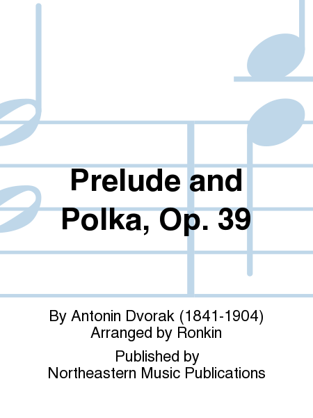 Prelude and Polka, Op. 39