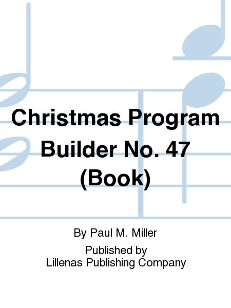 Christmas Program Builder No. 47 (Book)