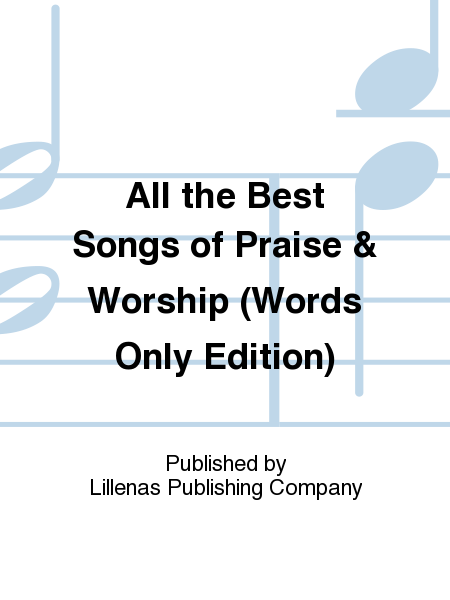 All the Best Songs of Praise & Worship (Words Only Edition)