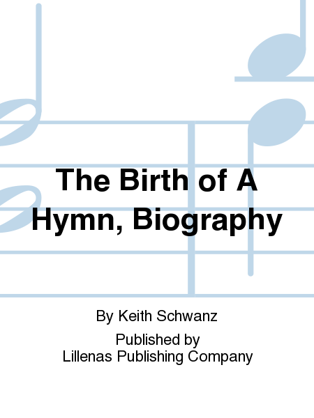 The Birth of A Hymn, Biography