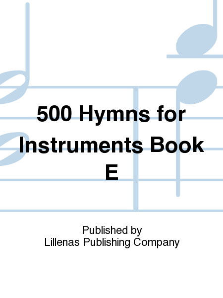 500 Hymns for Instruments Book E