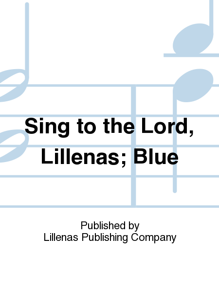 Sing to the Lord, Lillenas; Blue
