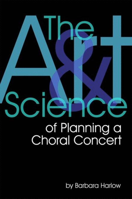 The Art and Science of Planning a Choral Concert
