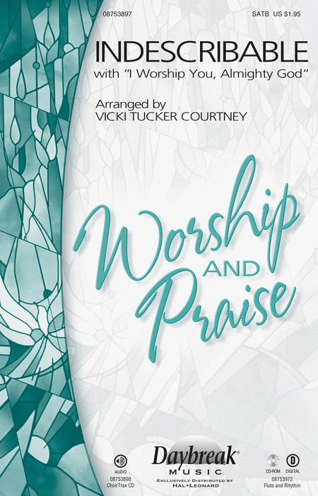Indescribable (with I Worship You, Almighty God) - ChoirTrax CD