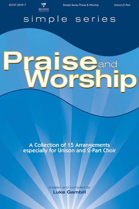 Simple Series Presents Praise and Worship (Choral Book)