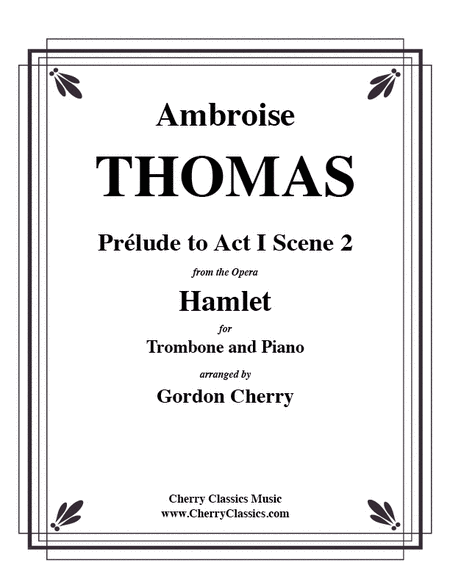 Prelude to Act I Scene 2 of Hamlet for Trombone & Piano