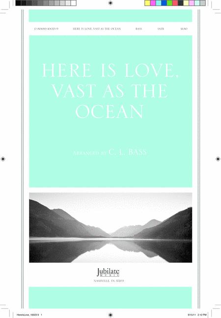 Here Is Love, Vast As The Ocean