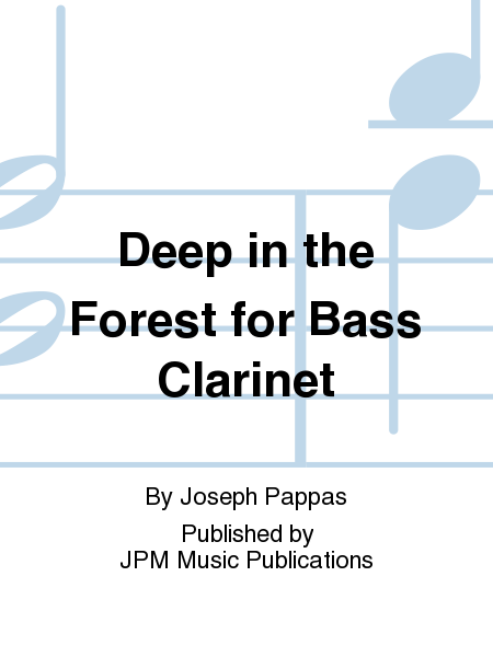 Deep in the Forest for Bass Clarinet