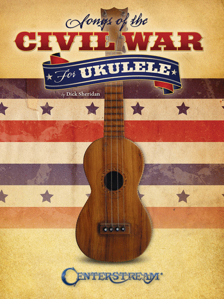 Songs of the Civil War for Ukulele