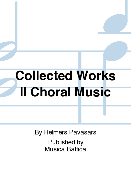 Collected Works II Choral Music