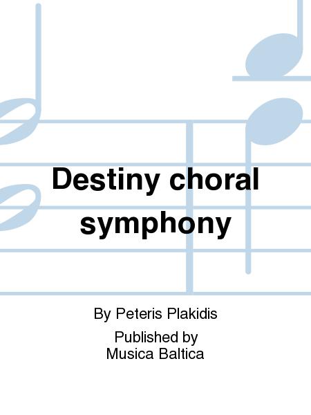 Destiny, choral symphony