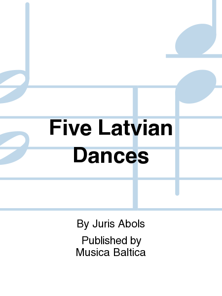 Five Latvian Dances