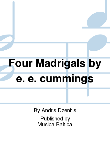 Four Madrigals by e. e. cummings