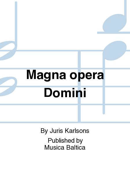 Magna opera Domini