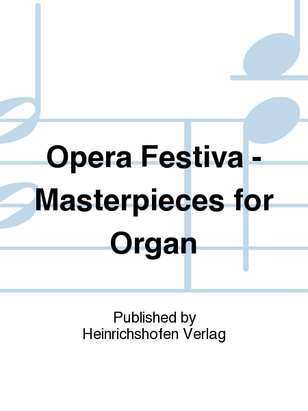 Opera Festiva - Masterpieces for Organ