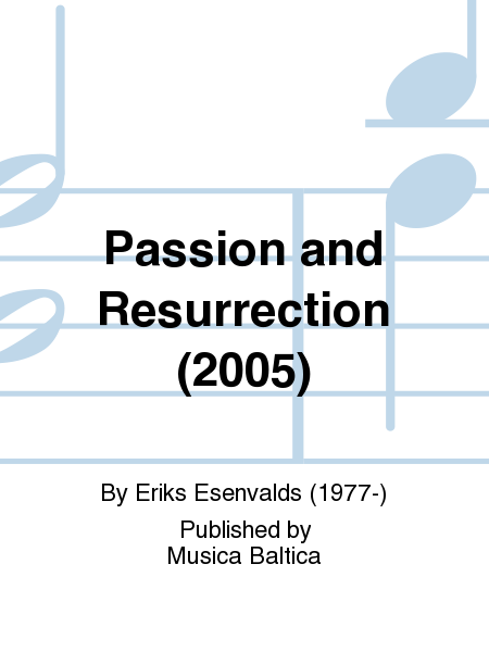 Passion and Resurrection (2005)