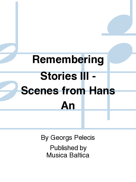 Remembering Stories III - Scenes from Hans An