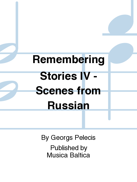 Remembering Stories IV - Scenes from Russian