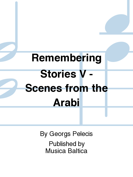 Remembering Stories V - Scenes from the Arabi