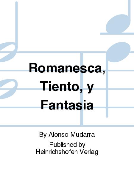 Romanesca, Tiento, y Fantasia