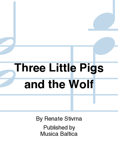 Three Little Pigs and the Wolf