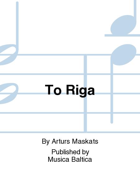 To Riga