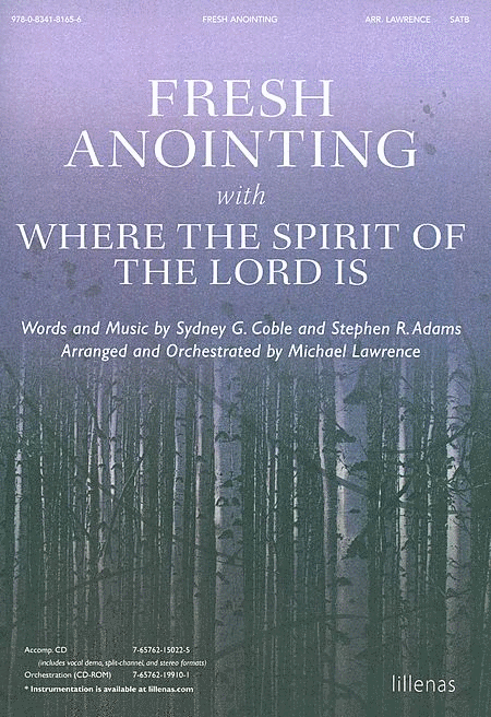 Fresh Anointing with Where the Spirit of the Lord Is (Anthem)