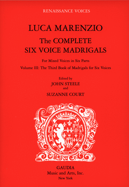 Luca Marenzio: The Complete Six Voice Madrigals Volume 3
