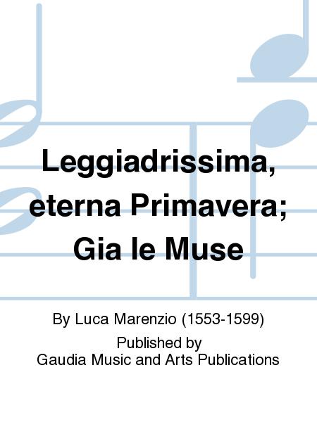 Leggiadrissima, eterna Primavera; Gia le Muse