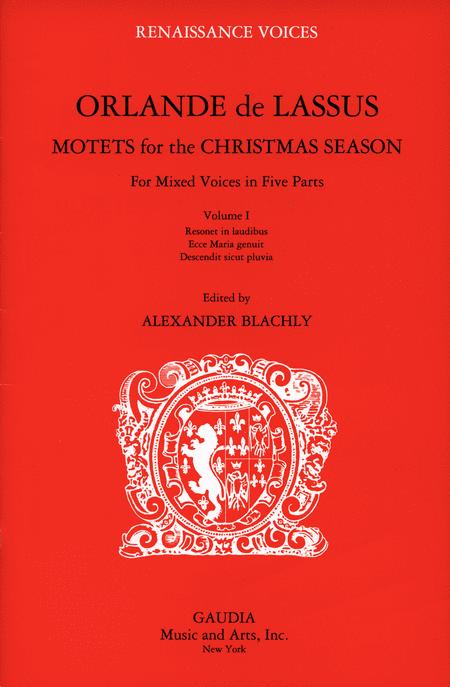 Orlande de Lassus: Motets for the Christmas Season Volume 1