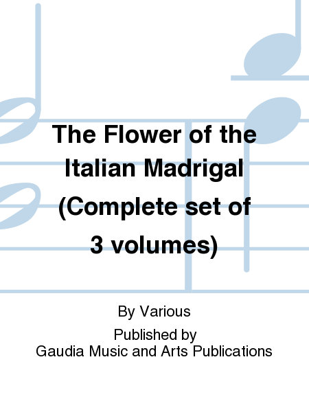 The Flower of the Italian Madrigal (Complete set of 3 volumes)