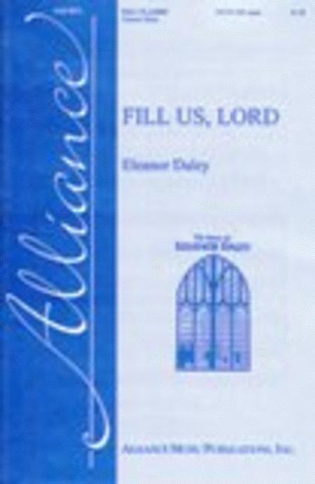 Fill Us, Lord