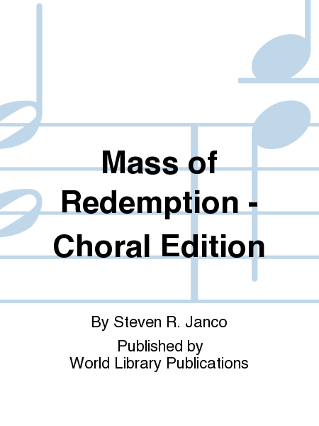 Mass of Redemption - Choral Edition