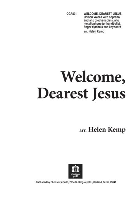 Welcome, Dearest Jesus