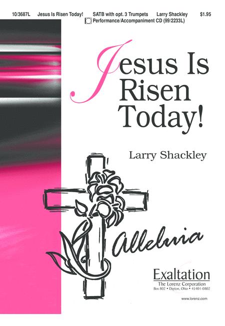 Jesus Is Risen Today!