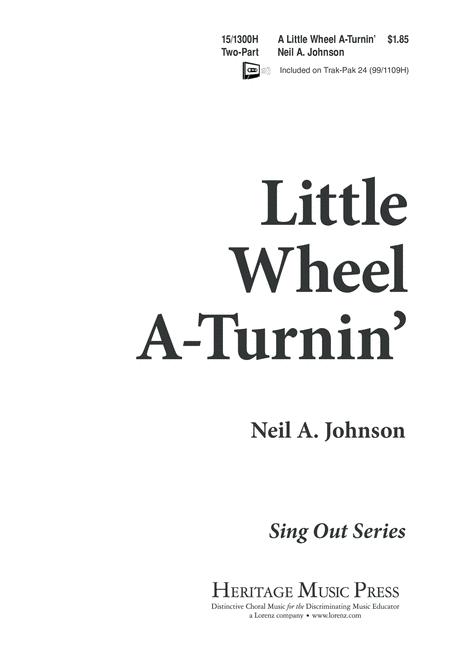 Little Wheel A-Turnin'