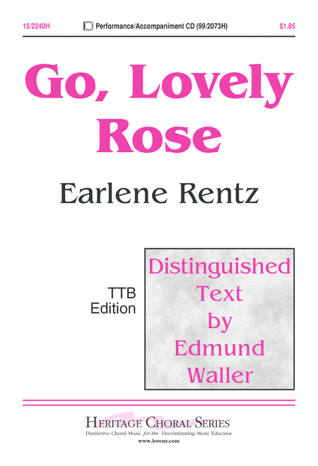 go lovely rose essay A lovely rose in the poem song by edmund waller essays for many centuries, young men have been telling their sweethearts about ephemeral youth and passion which, like.