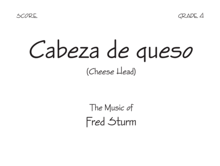 Cabeza de queso (Cheese Head) - Score